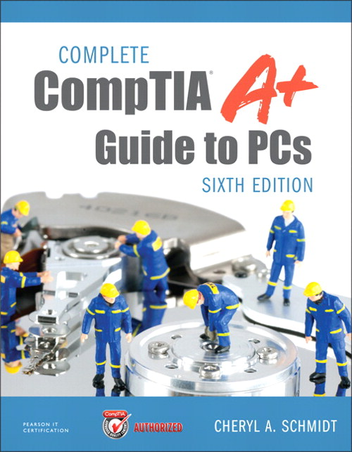 Complete CompTIAGuide to PCs - 6th Ed